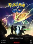 Pokemon Go Promo Poster - Go Champion